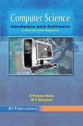 Computer Science: Hardware And Software - A Step By Step Approach