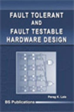 Fault Tolerant And Fault Testable Hardware Design