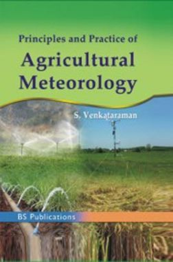 Principles And Practice Of Agricultural Meteorology