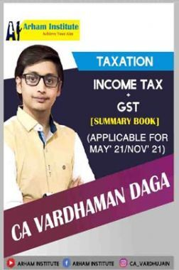 Taxation Income Tax & GST Summary Book (Applicable For MAY21/NOV21)