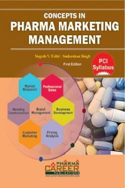 Concepts In Pharma Marketing Management (As Per PCI Syllabus)