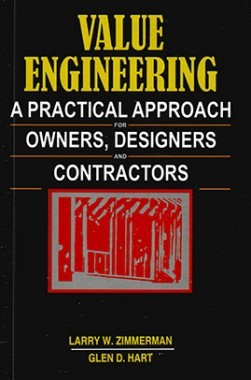 Value Engineering A Practical Approach For Owners Designers and Constructions