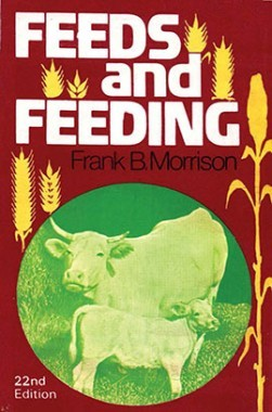 Feeds And Feeding A Handbook for The Student And StockMan