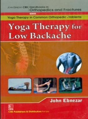Yoga Therapy in Common Orthopedic Problems - Yoga Therapy for Low Backache