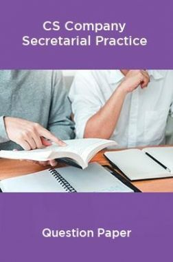 CS Company Secretarial Practice Question Paper