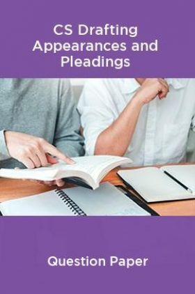 CS Drafting Appearances and Pleadings Question Paper
