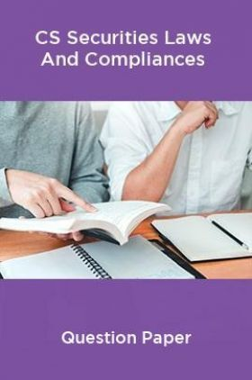 CS Securities Laws And Compliances Question Paper