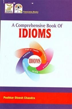 A comprehensive book of IDIOMS