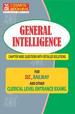 General Intelligence For SSC, Railway And Other Clerical Level Entrance Exam (Chapter wise Question with Detailed Solutions)