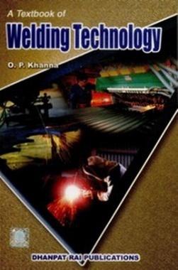 A Textbook of Welding Technology eBook By O P Khanna