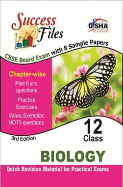 CBSE-Board Success Files Class 12 Biology with 8 Sample Papers 3rd Edition