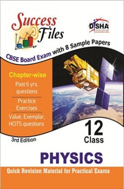 CBSE-Board Success Files Class 12 Physics with 8 Sample Papers 3rd Edition
