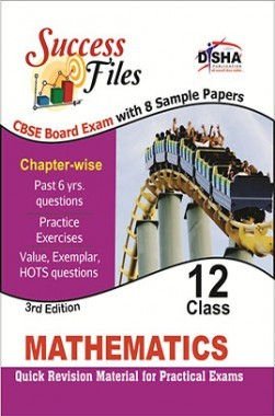 CBSE-Board Success Files Class 12 Mathematics with 8 Sample Papers 3rd Edition