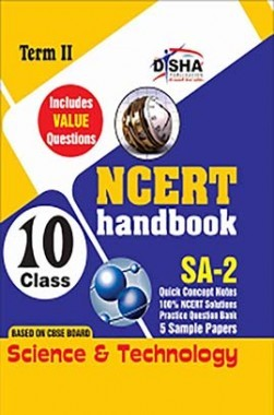 NCERT Handbook Term II Science & Technology Class 10 (NCERT Solutions + FA Activities + SA Practice Questions & 5 Sample Papers)