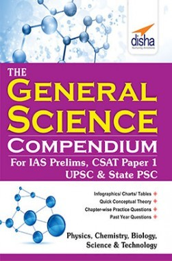 The General Science Compendium For IAS Prelims General Studies CSAT Paper 1, UPSC & State PSC