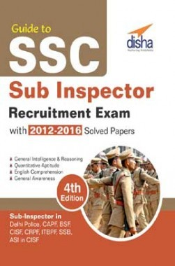 Guide To SSC Sub-Inspector Recruitment Exam With 2012-16 Solved Papers 4th Edition