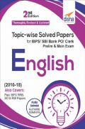 Topicwise Solved Papers For IBPS/ SBI Bank PO/ Clerk Prelim & Main Exam (2010-18) English
