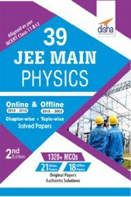 39 JEE Main Physics Online (2018-2012) & Offline (2018-2002) Chapterwise & Topicwise Solved Papers