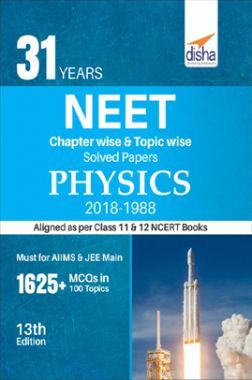 31 Years NEET Chapterwise & Topicwise Solved Papers For Class - XI & XII Physics (2018 - 1988)