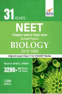 31 Years NEET Chapterwise & Topicwise Solved Papers For Class - XI & XII Biology (2018 - 1988)