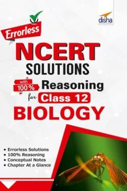 Errorless NCERT Solutions With Reasoning For Class 12 Biology