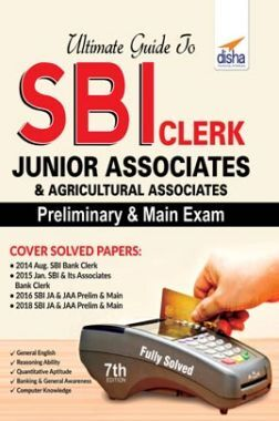 Ultimate Guide To SBI Clerk Junior Associates/ Agricultural Associates Preliminary & Main Exam 7th Edition
