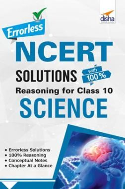 Errorless NCERT Solutions With Reasoning For Class 10 Science