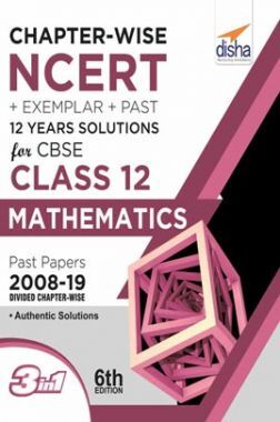 Chapterwise NCERT + Exemplar + Past 12 Years Solutions For CBSE Class 12 Mathematics 6th Edition