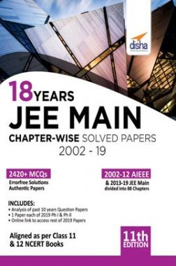 18 Years JEE MAIN Chapterwise Solved Papers (2002 - 19) 11th Edition