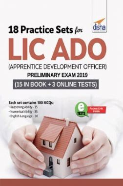18 Practice Sets For LIC ADO (Apprentice Development Officers) Preliminary Exam 2019