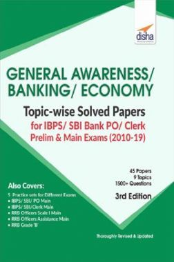 General Awareness, Banking & Economy Topicwise Solved Papers For IBPS/ SBI Bank PO/ Clerk Prelim & Main Exam (2010-19) 3rd Edition