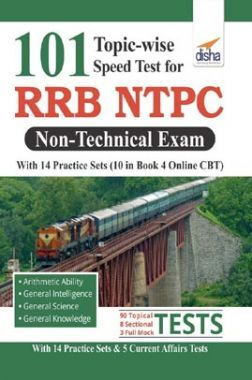 101 Topicwise Speed Tests For RRB NTPC Non Technical Exam With 14 Practice Sets 2nd Edition