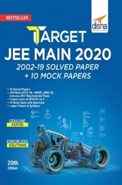TARGET JEE Main 2020 (2002 - 2019 Solved Papers  + 10 Mock Tests) 20th Edition