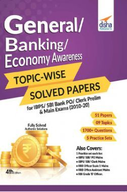 General/ Banking/ Economy Awareness Topic-Wise Solved Papers For IBPS/ SBI Bank PO/ Clerk Prelim & Main Exams (2010-20) 4th Edition