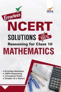 Errorless NCERT Solutions With 100% Reasoning For Class 10 Mathematics