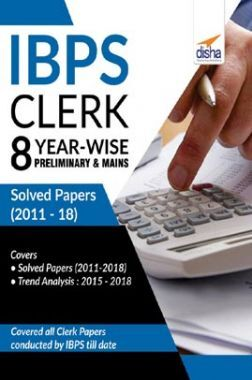 IBPS Clerk 8 Year-Wise Preliminary & Mains Solved Papers (2011-18)