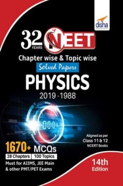 32 Years NEET Chapter-Wise & Topic-Wise Solved Papers Physics (2019 - 1988) 14th Edition