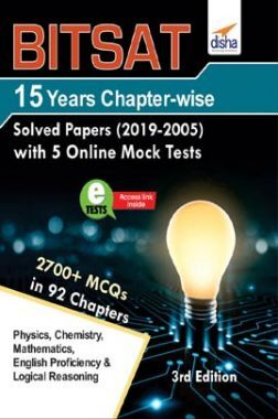 BITSAT 15 Years Chapter-Wise Solved Papers (2019-2005) With 5 Online Mock Tests 3rd Edition