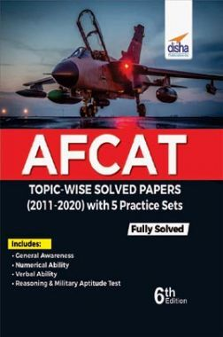 AFCAT Topic-Wise Solved Papers (2011 - 20) With 5 Practice Sets 6th Edition