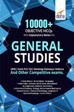 10000+ Objective MCQs with Explanatory Notes For General Studies UPSC/ State PCS/ SSC/ Banking/ Railways/ Defence 2nd Edition