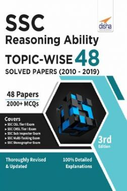 SSC Reasoning Ability Topic-Wise 48 Solved Papers (2010-2019) 3rd Edition