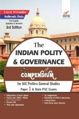 The Indian Polity & Governance Compendium For IAS Prelims General Studies Paper 1 & State PSC Exams 3rd Edition