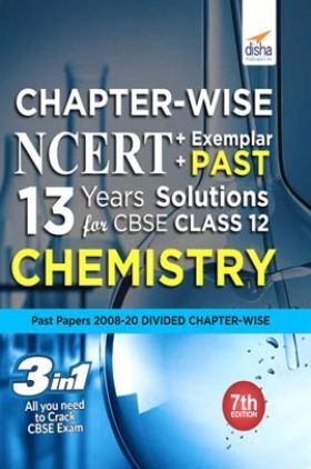 Chapter-Wise NCERT + Exemplar + Past 13 Years Solutions For CBSE Class 12 Chemistry 7th Edition