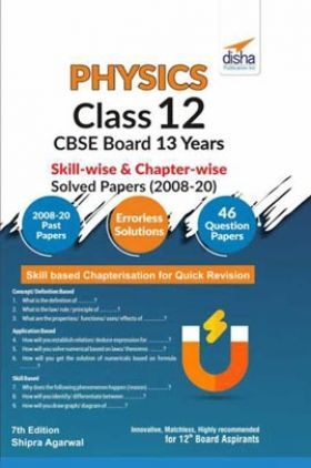 Physics Class 12 CBSE Board 13 Years Skill-Wise & Chapter-Wise Solved Papers (2008 - 20) 7th Edition