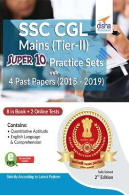 SSC CGL Mains (Tier II) Super 10 Practice Sets With 4 Past Papers (2015 - 2019)