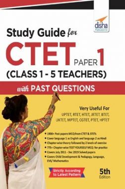 Study Guide For CTET Paper 1 (Class 1 - 5 teachers) With Past Questions 5th Edition