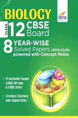 Biology Class 12 CBSE Board 8 Year-Wise (2013 - 2020) Solved Papers Powered With Concept Notes