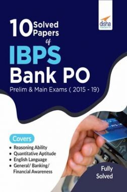 10 Solved Papers Of IBPS Bank PO Prelim & Main Exams (2015-19)