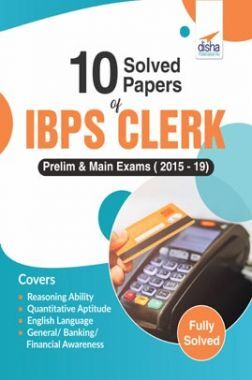 10 Solved Papers Of IBPS Clerk Prelim & Main Exams (2015-19)