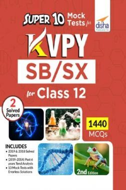 Super 10 Mock Tests For KVPY SB/ SX For Class 12 - 2nd Edition
